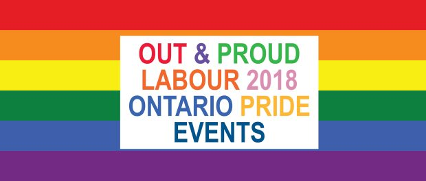banner: OUT & PROUD LABOUR 2018 ONTARIO PRIDE EVENTS