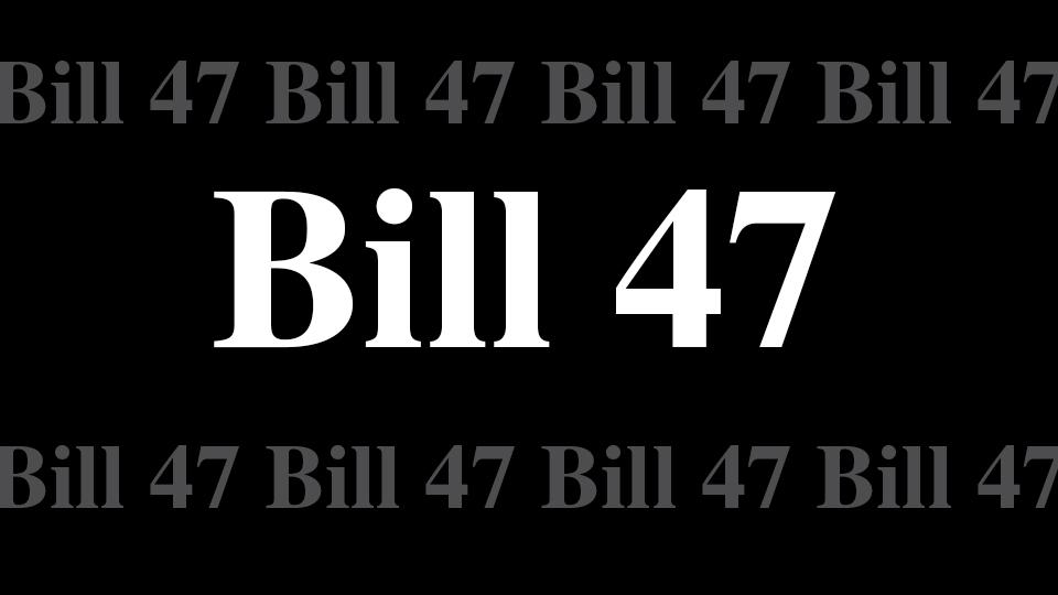 Bill 47