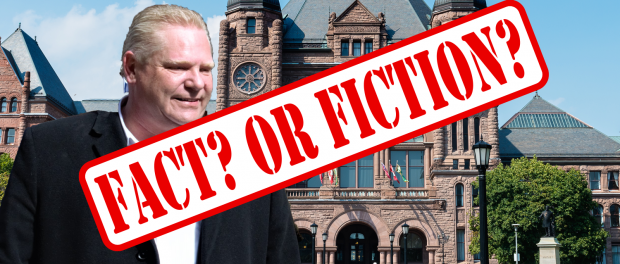 Image of Doug Ford and Queen's Park with a stamp graphic with the words Fact? or Fiction?
