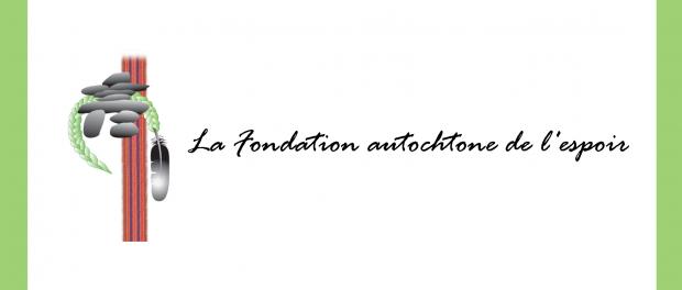 La Fondation autochtone de l'espoir